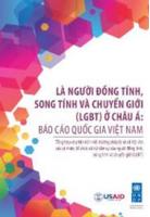 Là người đồng tính, song tính và chuyển giới ở Châu Á ( Báo cáo quốc gia Việt Nam)